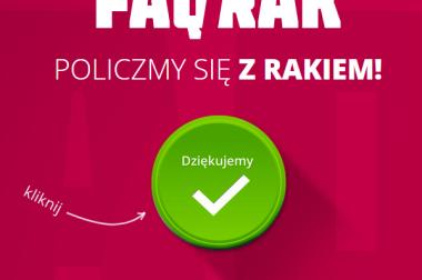 Śledzimy akcję – Policzmy się z rakiem! FAQRAK, akcja wspierana przez celebrytów.