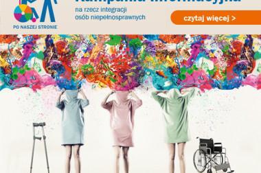 Kampania informacyjna na rzecz integracji osób niepełnosprawnych i przeciwdziałania ich dyskryminacji
